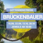 Gottesdienstreihe – Brückenbauer
